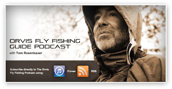 The Orvis Fly-Fishing Guide Podcast